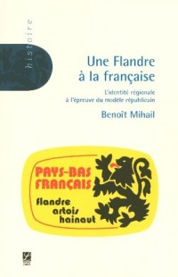 Une Flandre à la française : L'identité régionale à l'épreuve du modèle républicain