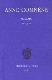 Alexiade, tome 2, livres V-X