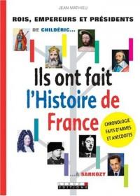 Ils ont fait l'Histoire de France : De Childéric... à Sarkozy