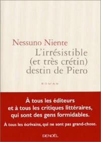 L'Irrésistible (et très crétin) destin de Piero