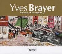 Yves Brayer : Peintre et voyageur