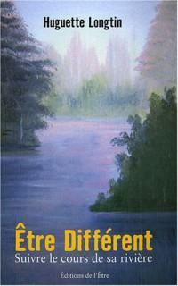 Etre différent : Suivre le cours de sa rivière