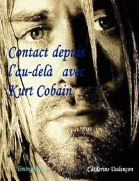 Contact Depuis L'au-dela Avec Kurt Cobain/ Contact from the Beyond With Kurt Cobain