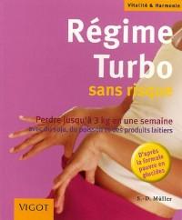 Régime Turbo : Sans risque