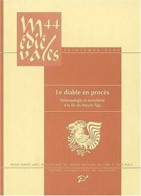 Médiévales, N° 44 Printemps 2003 : Le diable en procès : Démonologie et sorcellerie à la fin du Moyen Age