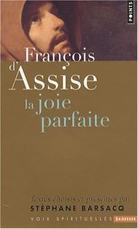 François d'Assise. La joie parfaite