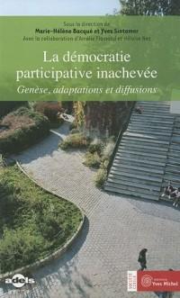 La démocratie participative inachevée : Genèse, adaptations et diffusions