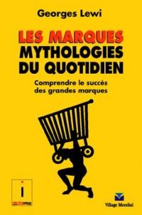 Les Marques, mythologie du quotidien : Comprendre le succès des grandes marques