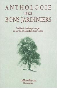 Anthologie des bons jardiniers : Traités de jardinage français du XVIe siècle au début du XIXe siècle