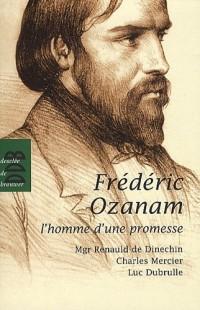 Fréderic Ozanam, l'homme d'une promesse