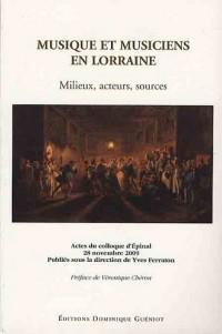 Musique et musiciens en Lorraine : Milieux, acteurs, sources