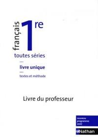 Français 1e toutes séries : Livre du professeur