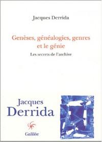 Genèses, généalogies, genres et le génie : Les Secrets de l'archive