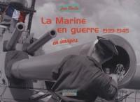 La Marine en guerre 1939-1945