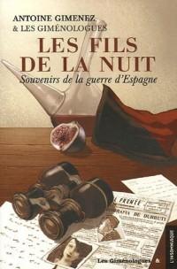 Les Fils de la Nuit : Souvenirs de la guerre d'Espagne (juillet 1936-février 1939) suivi de A la recherche des Fils de la Nuit