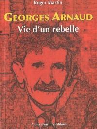 Georges Arnaud, Vie d'un rebelle