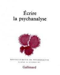 Nouvelle Revue de psychanalyse no 16  : Ecrire la psychanalyse