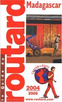 Guide du Routard : Madagascar 2004/2005