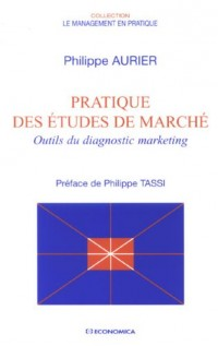 Pratique des études de marché : Outils du diagnostic marketing