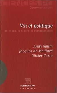 Vin et politique : Bordeaux, la France, la mondialisation