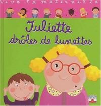 Vive la maternelle : Juliette, les drôle de lunettes