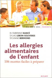 Les allergies alimentaires de l'enfant : 106 recettes faciles à préparer