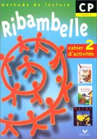 Ribambelle CP -cahier d'activites 2 (+ livret d'entrainement a la lecture)
