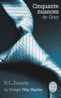 Cinquante nuances de Grey (Cinquante nuances, Tome 1): La Trilogie Fifty Shades