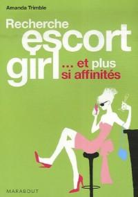 Recherche escort girl... et plus si affinités