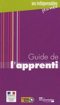 Guide de l'apprenti (4e édition actualisée)