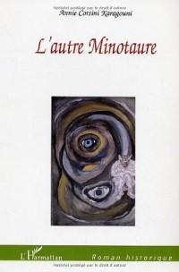 L'autre minotaure: roman historique
