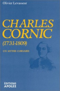 Charles Cornic, 1731-1809 : Un mythe corsaire