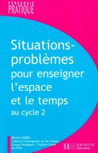 Situations-problèmes pour enseigner l'espace et le temps au cycle 2