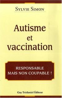 Autisme et vaccination: Responsable mais non coupable!