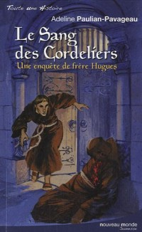Le Sang des cordeliers : Une enquête de frère Hugues