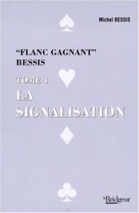 Signalisation : Flanc gagnant, tome 1