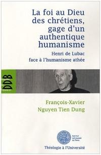 La foi au Dieu des chrétiens, gage d'un authentique humanisme : Henri de Lubac face à l'humanisme athée