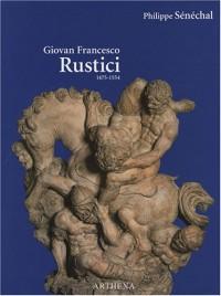 Giovan Francesco Rustici (1475-1554) : Un sculpteur de la Renaissance entre Florence et Paris