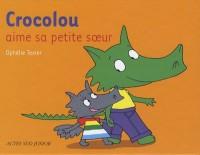 Crocolou aime sa petite soeur