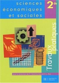 Sciences économiques et sociales, 2nde (Travaux pratiques)