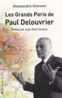 Le grand Paris de Paul Delouvrier