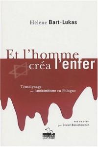 Et l'homme créa l'enfer. : Témoignage sur l'antisémitisme en Pologne.