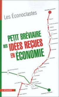 Petit bréviaire des idées reçues en économie