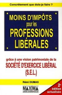 Moins d'impôts pour les professions libérales : Grâce à une vision patrimoniale de la société d'exercice libéral (S.E.L.)