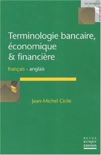 Terminologie bancaire, économique et financière : Edition bilingue français-anglais