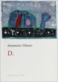 D. : Notes sur le travail de François Dilasser