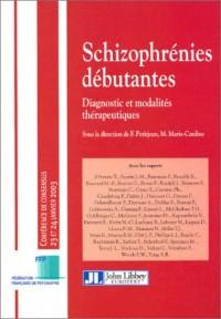 Schizophrénies débutantes : Diagnostic et modalités thérapeutiques