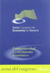 Sexto congreso de economia de Navarra. competitividad y crecimiento economico.