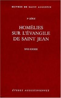 Homélies sur l'évangile de Saint Jean XVII-XXXIII