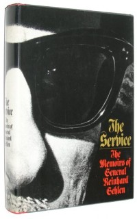 The service; the memoirs of General Reinhard Gehlen. Translated by David Irving. Introd. by George Bailey